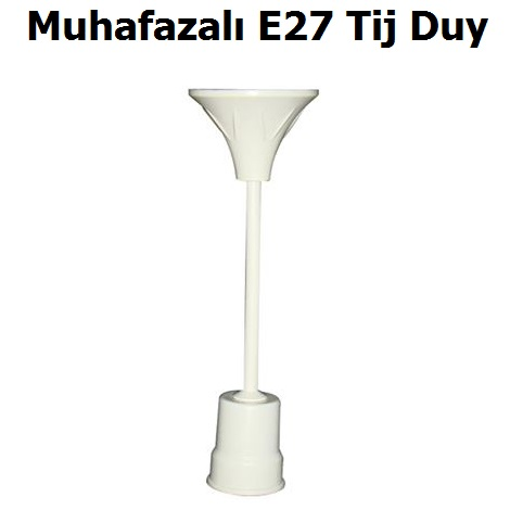 Muhafazalı E27 Tij Duy